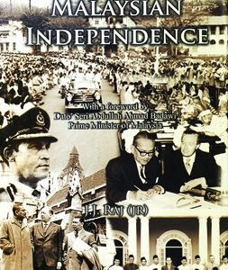 THE STRUGGLE FOR MALAYSIAN INDEPENDENCE