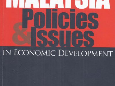 MALAYSIA POLICIES & ISSUES IN ECONOMIC DEVELOPMENT