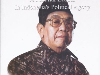 GUS DUR, A PECULIAR LEADER IN INDONESIA'S POLITICAL AGONY: A POLITICAL ANALYSIS : THE FORCES OF INDONESIAN POLITICS DURING GUS DUR IN POWER