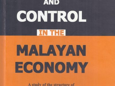OWNERSHIP AND CONTROL IN THE MALAYAN ECONOMY: A STUDY OF THE STRUCTURE OF OWNERSHIP AND CONTROL AND ITS EFFECTS ON THE DEVELOPMENT OF SECONDARY INDUSTRIES AND ECONOMIC GROWTH IN MALAYA AND SINGAPORE