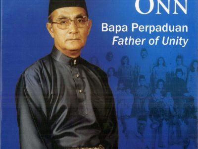 TUN HUSSEIN ONN: BAPA PERPADUAN; FATHER OF UNITY