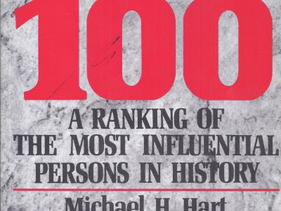 100 A RANKING OF THE MOST INFLUENTIAL PERSONS IN HISTORY