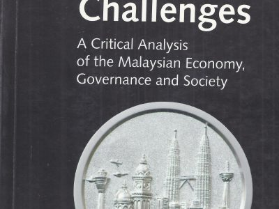 MALAYSIA'S ECONOMIC CHALLENGES: A CRITICAL ANALYSIS OF THE MALAYSIAN ECONOMY, GOVERNANCE AND SOCIETY