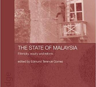 THE STATE OF MALAYSIA: ETHNICITY, EQUITY AND REFORM