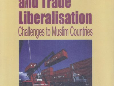 INTERNATIONAL ECONOMICS AND TRADE LIBERALISATION: CHALLENGES TO MUSLIM COUNTRIES