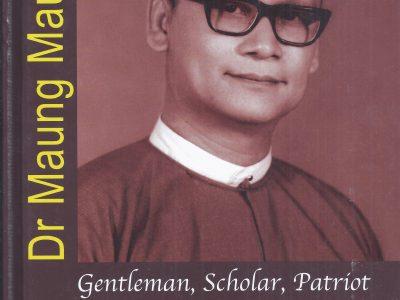 DR MAUNG MAUNG: GENTLEMAN, SCHOLAR, PATRIOT
