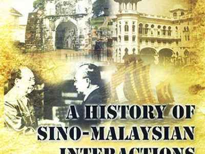 A HISTORY OF SINO-MALAYSIAN INTERACTIONS