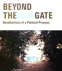 BEYOND THE BLUE GATE: RECOLLECTIONS OF A POLITICAL PRISONER AUTHOR
