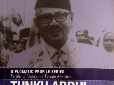 TUNKU ABDUL RAHMAN PUTRA AL-HAJ TITLE & STATEMENT O	DIPLOMATIC PROFILE SERIES : PROFILES OF MALAYSIA'S FOREIGN MINISTERS
