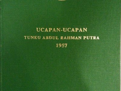UCAPAN-UCAPAN TUNKU ABDUL RAHMAN PUTRA 1957