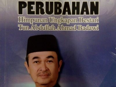 MEMBAWA PERUBAHAN: HIMPUNAN UNGKUPAN BESTARI TUN ABDULLAH AHMAD BADAWI