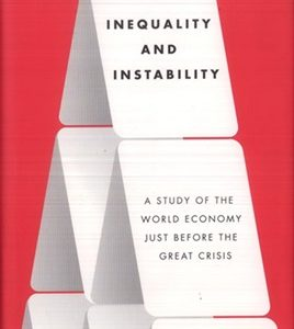 INEQUALITY AND INSTABILITY : A STUDY OF THE WORLD ECONOMY JUST BEFORE THE GREAT CRISIS
