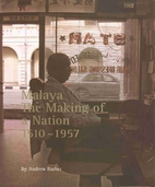MALAYA: THE MAKING OF A NATION, 1510-1957