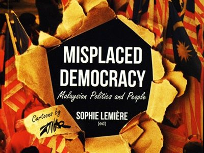 MISPLACED DEMOCRACY : MALAYSIAN POLITICS AND PEOPLE