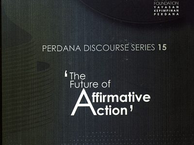 PERDANA DISCOURSE SERIES NO.15: THE FUTURE OF AFFIRMATIVE ACTION