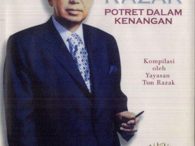 TUN ABDUL RAZAK : POTRET DALAM KENANGAN