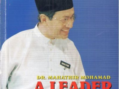 DR.MAHATHIR MOHAMAD: A LEADER AND HIS LEADERSHIP