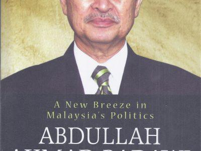 ABDULLAH AHMAD BADAWI: A NEW BREEZE IN MALAYSIA'S POLITICS