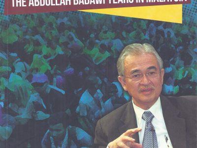 AWAKENING THE ABDULLAH BADAWI YEARS IN MALAYSIA