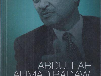 ABDULLAH AHMAD BADAWI: PERJALANAN POLITIK PM KE-5