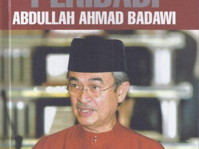 POTRET PERIBADI ABDULLAH AHMAD BADAWI