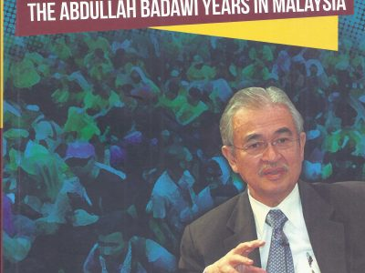 AWAKENING: THE ABDULLAH BADAWI YEARS IN MALAYSIA: THE ABDULLAH BADAWI YEARS IN MALAYSIA