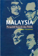 MALAYSIA: PERSPEKTIF SEJARAH DAN POLITIK