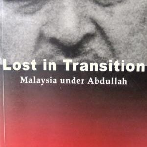 LOST IN TRANSITION : MALAYSIA UNDER ABDULLAH