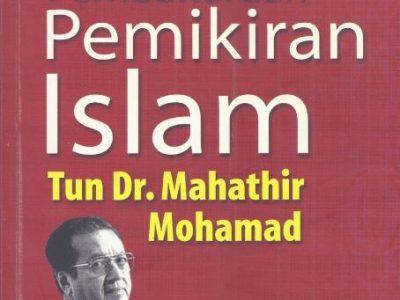 PEMBAHARUAN PEMIKIRAN ISLAM TUN DR. MAHATHIR MOHAMAD