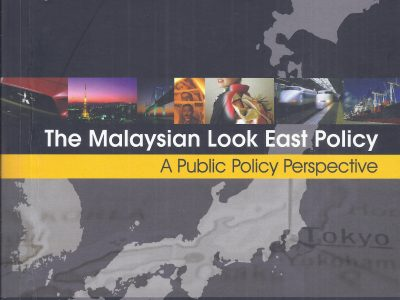 THE MALAYSIAN LOOK EAST POLICY: A PUBLIC POLICY PERSPECTIVE