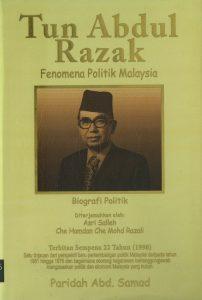 Tun Abdul Razak : Fenomena Politik Malaysia : Biografi Politik