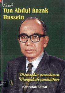 Kenali Tun Abdul Razak Hussein: Memangkin Pemodenan, Mengukuh Pendidikan