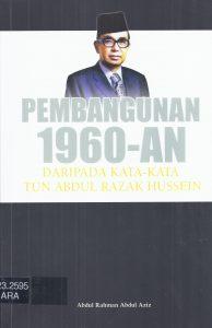 Pembangunan 1960-an: Daripada Kata-Kata Tun Abdul Razak Hussein