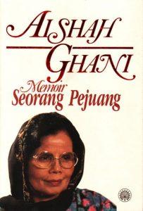 Aishah Ghani: Memoir Seorang Pejuang