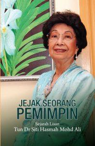 Jejak Seorang Pemimpin: Sejarah Lisan Tun Dr Siti Hasmah Mohd Ali