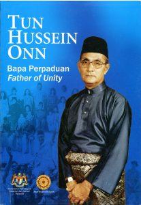 TUN HUSSEIN ONN: Bapa Perpaduan;Father of Unity