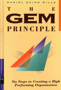 The GEM Principle: Six Steps to Creating a High Performance Organization