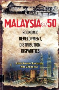 Malaysia @50: Economic Development, Distribution, Disparities