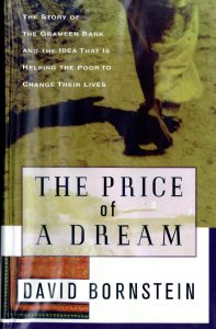 The Price of a Dream: The Story of the Grameen Bank and the Idea that is Helping the Poor to Change Their Lives